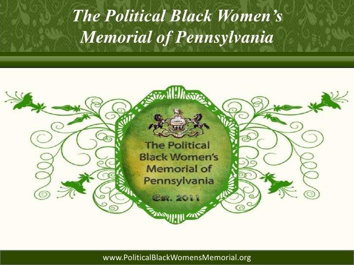 The Political Black Women's Memorial of Pennsylvania   www.PoliticalBlackWomensMemorial.org