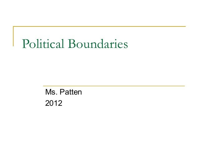 Political Boundaries  Ms. Patten 2012