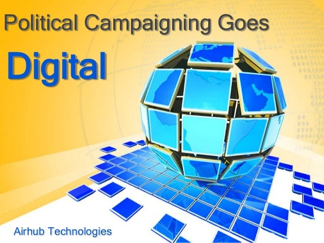 Political Campaigning Goes Airhub Technologies Digital