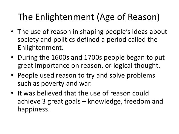 the concept of enlightenment during the enlightenment period One of the names given to this period is the age of reason for enlightenment the concept of god that's prevalent during this time is sometimes.