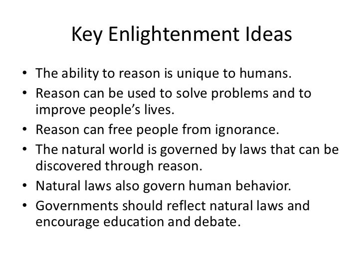a description of the age of enlightenment also called the age of reason The enlightenment the enlightenment, also known as the age of reason, was a time when man began to use his reason to discover the world, casting off the superstition and fear of the medieval worldthe effort to discover the natural laws which governed the universe led to scientific, political and social advances.