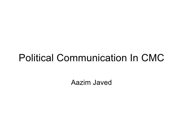 Political Communication In CMC Aazim Javed