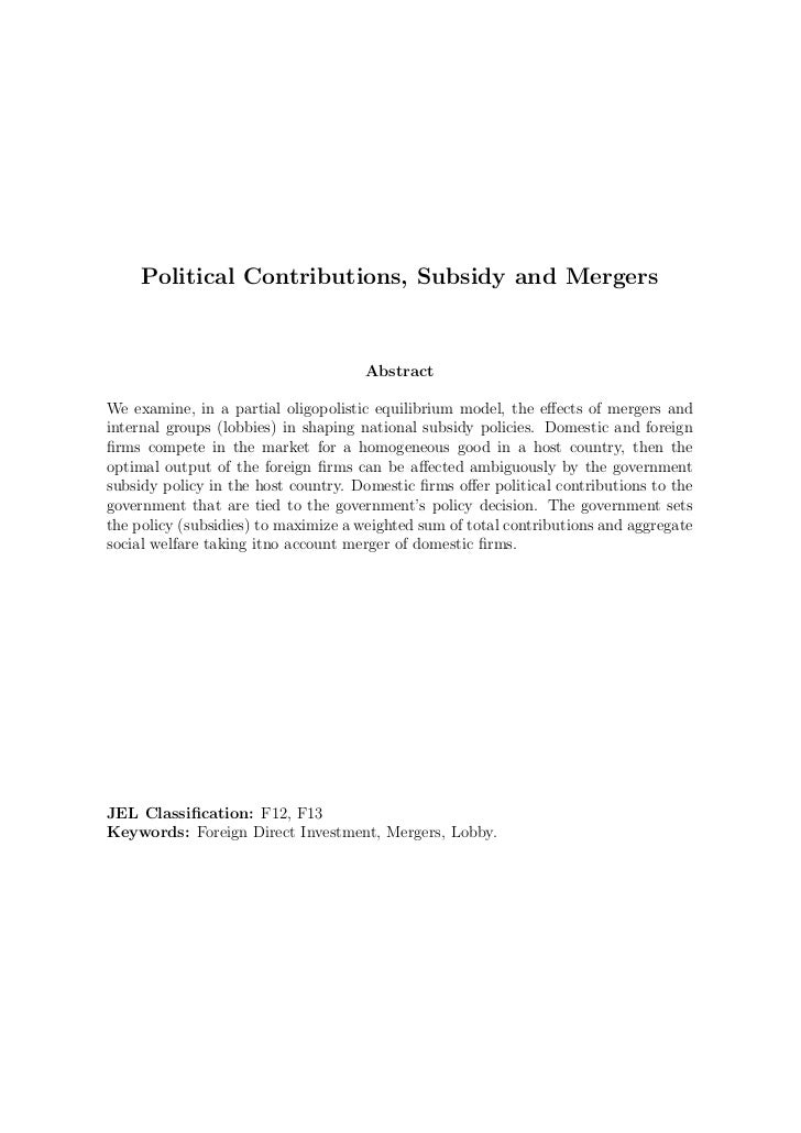 Political Contributions, Subsidy and Mergers                                     AbstractWe examine, in a partial oligopol...
