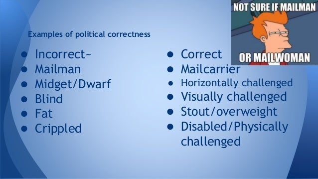 10 hilarious examples of political correctness gone mad.