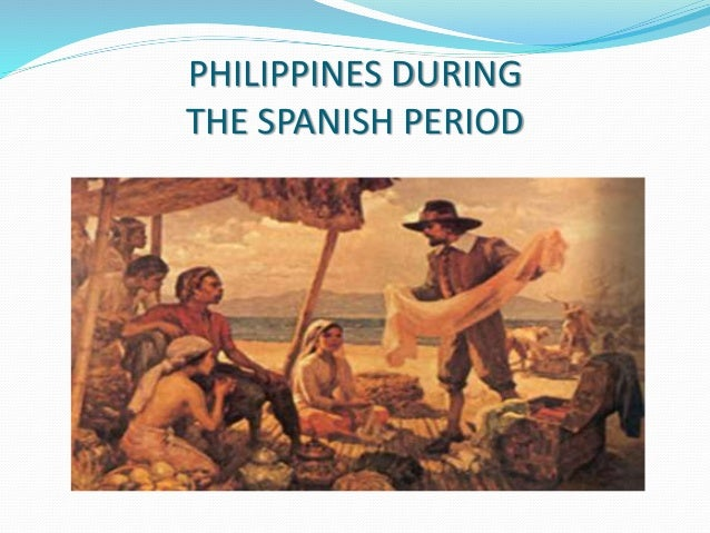 philippine fashion during spanish era The spanish era in the philippines when european traders, in search for a new route to the spice islands, stumbled into the philippine archipelago in 1521, they found the people living in a comparatively high state of civilization.