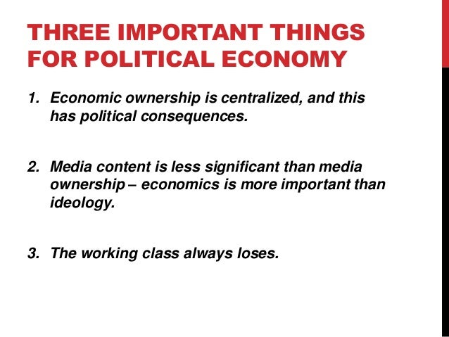 the political economy of the media This publication arises from the political economy section of the international association of media communication research (iamcr) it showcases original research from established and.