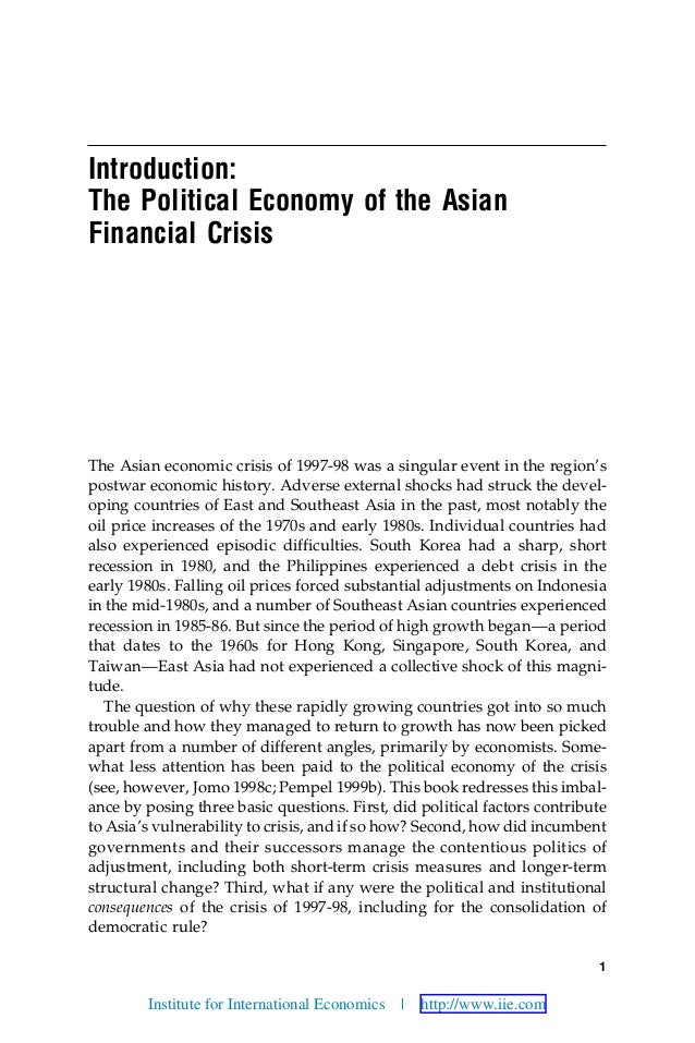 1 Introduction: The Political Economy of the Asian Financial Crisis The Asian economic crisis of 1997-98 was a singular ev...