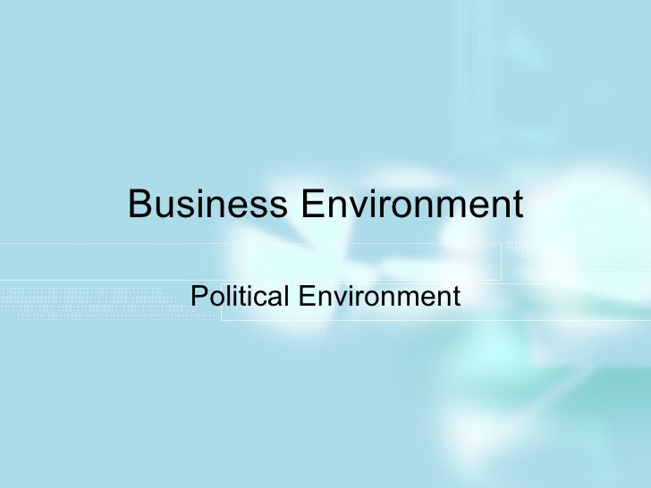 Business Environment Political Environment