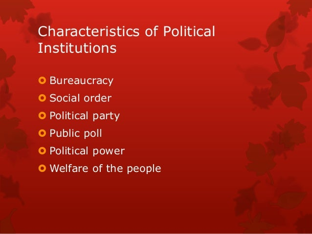 characteristics of political institutions