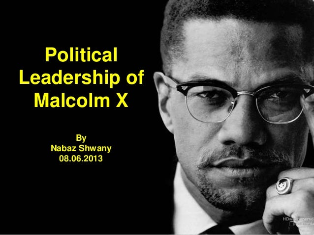 What leadership qualities did Malcolm X have?