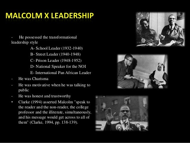 Explain which of Malcolm X's characteristics helped to make him the leader that he was?