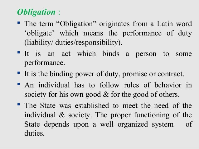 political obligation The public life of political servants is characterized by other duties and obligations than private life conflicts can even arise between a person's public and private duties the central point of this paper is to examine whether this difference of duties can be regarded as an effect of different .