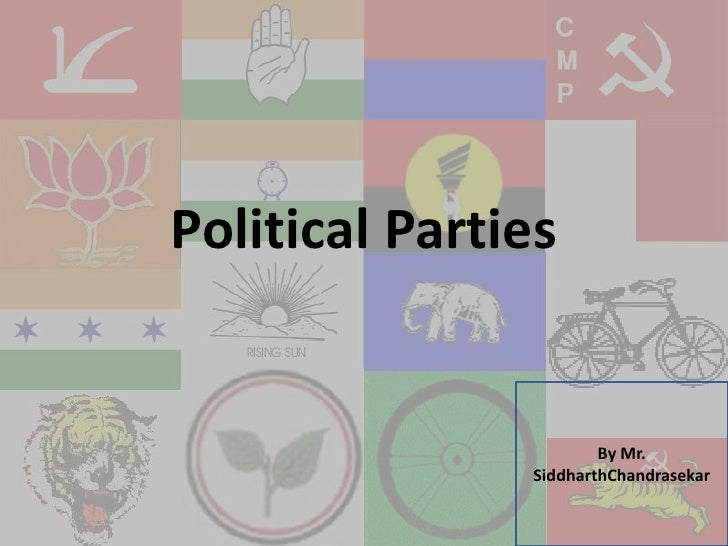 Political Parties<br />By Mr. SiddharthChandrasekar<br />