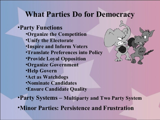 functions of political parties essays 2 abstract this thesis consists of the three papers that present new formal models of functions and organisations of political parties the models begin with a particular function or organi.