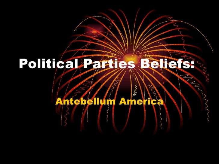 Political Parties Beliefs: Antebellum America
