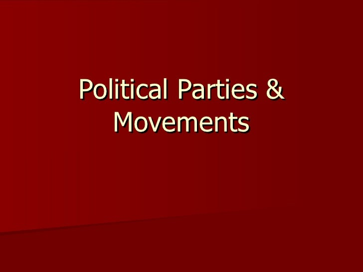 Political Parties & Movements