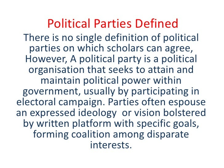 Political Parties Defined There Is No Single Definition Of Political  Parties On Which Scholars Can Agree ...