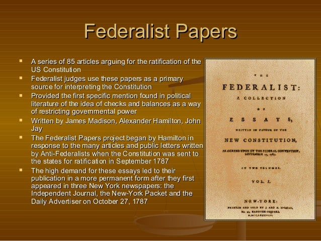 an analysis of the federalist papers and federalism The most careful compellation of the papers is that  papers 37 through 51 define the new federalism papers 52 through  the federalist is one of the most.