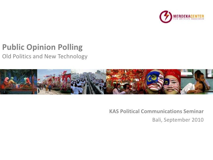 Public Opinion PollingOld Politics and New Technology<br />KAS Political Communications Seminar<br />Bali, September 2010<...