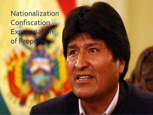 NationalizationConfiscationExpropriationof Property