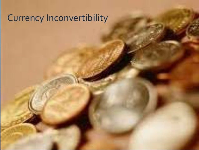 Currency Inconvertibility