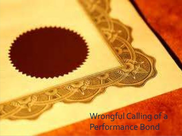 Currency Inconvertibility                      Wrongful Calling of a                      Performance Bond