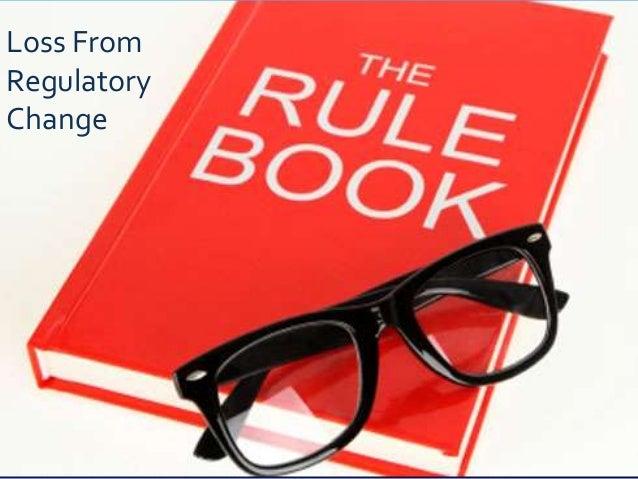 Loss From    Loss From Regulatory ChangeRegulatoryChange