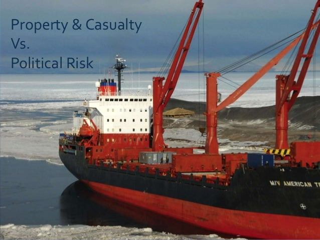 Property & CasualtyVs.Political Risk