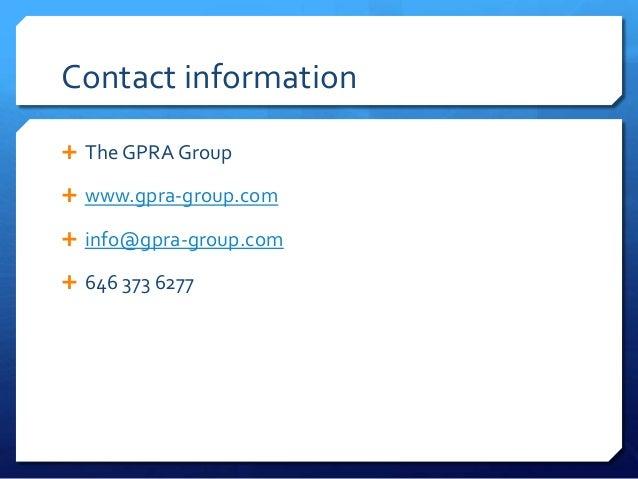 Contact information The GPRA Group www.gpra-group.com info@gpra-group.com 646 373 6277