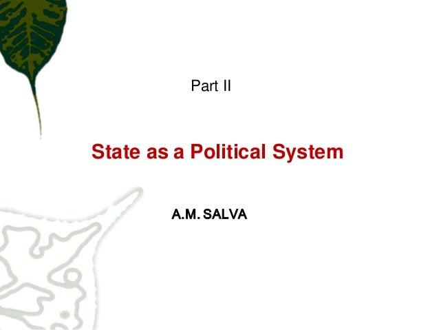 Part IIState as a Political System        A.M. SALVA