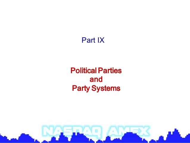 Part IXPolitical Parties       andParty Systems