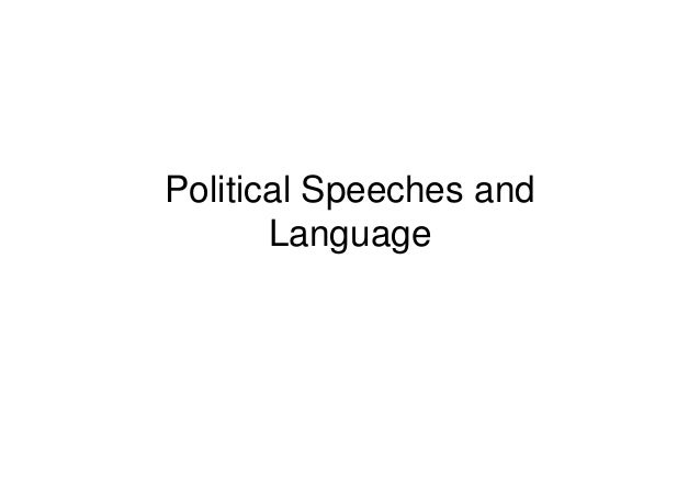 Political Speeches and       Language