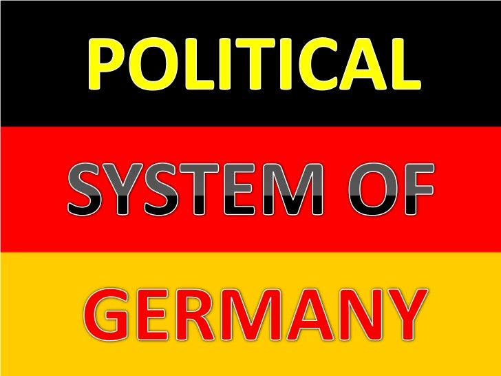 political system of germany Political system of germany welcome to the homepage of the work group political system of germany on the following pages, you can learn more about.