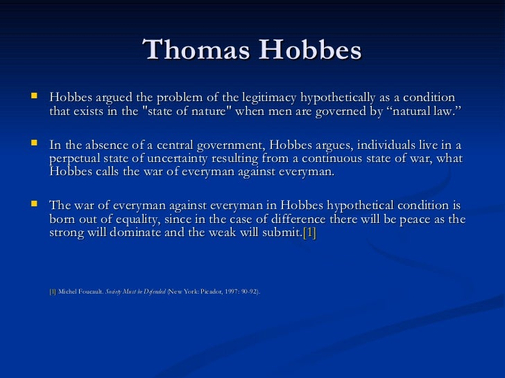 an overview of the views of thomas hobbes on the state of nature The laws of nature state that human beings must strive for peace, which is best   hobbes believed that natural philosophy should derive deductively the.