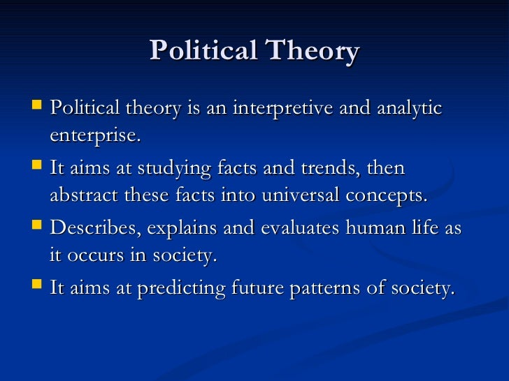 political theories Major political theories - download as pdf file (pdf), text file (txt) or read online political theories.