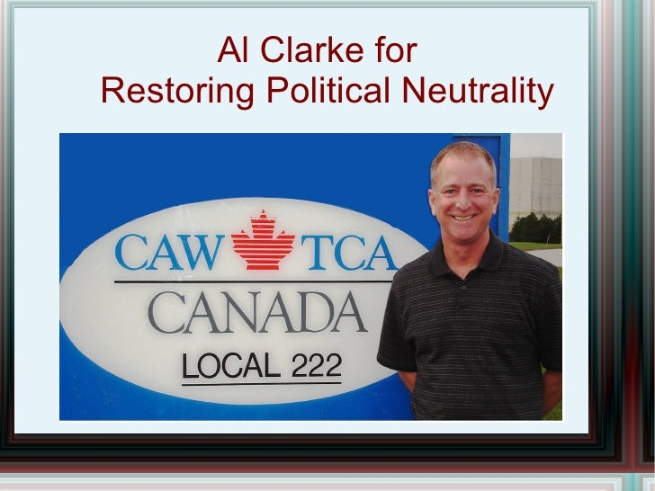 Al Clarke for  Restoring Political Neutrality
