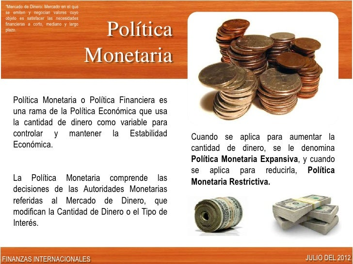 Politica monetaria exposici n lg for Que es politica internacional