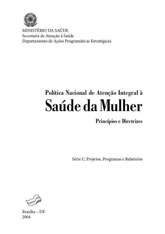 MINISTÉRIO DA SAÚDESecretaria de Atenção à SaúdeDepartamento de Ações Programáticas Estratégicas                Política N...