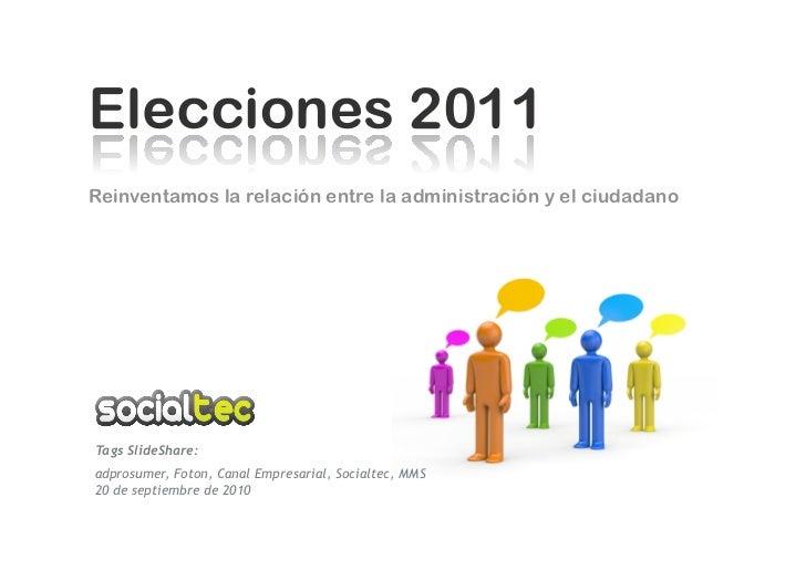 Reinventamos la relación entre la administración y el ciudadano     Tags SlideShare: adprosumer, Foton, Canal Empresarial,...