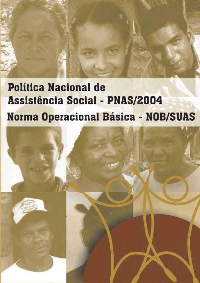 Ministério do Desenvolvimento Social e Combate à Fome Secretaria Nacional de Assistência Social    Política Nacional de A...