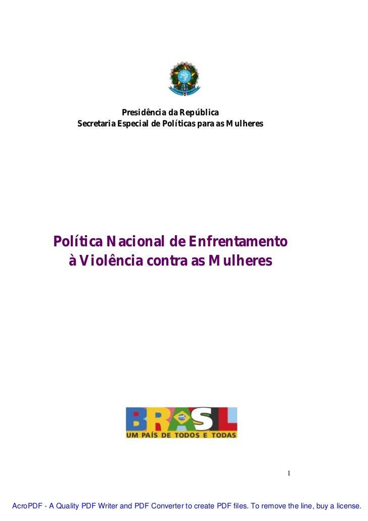 Presidência da República                   Secretaria Especial de Políticas para as Mulheres            Política Nacional ...