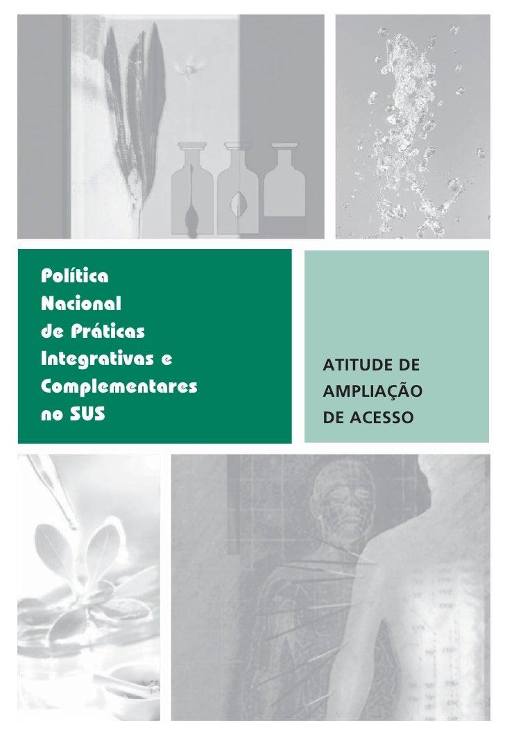 PolíticaNacionalde PráticasIntegrativas e   ATITUDE DEComplementares   AMPLIAÇÃOno SUS           DE ACESSO