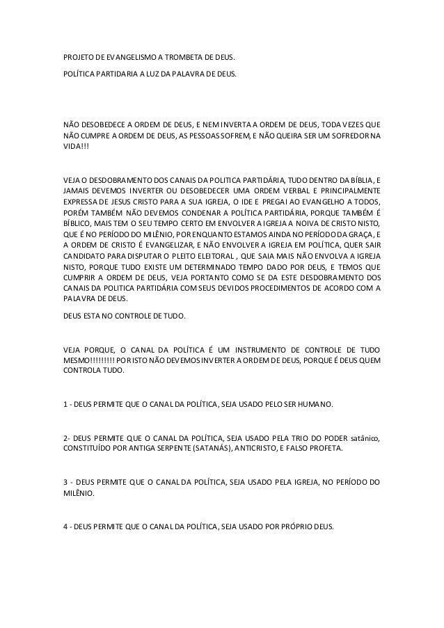 PROJETO DE EVANGELISMO A TROMBETA DE DEUS. POLÍTICA PARTIDARIA A LUZ DA PALAVRA DE DEUS. NÃO DESOBEDECE A ORDEM DE DEUS, E...