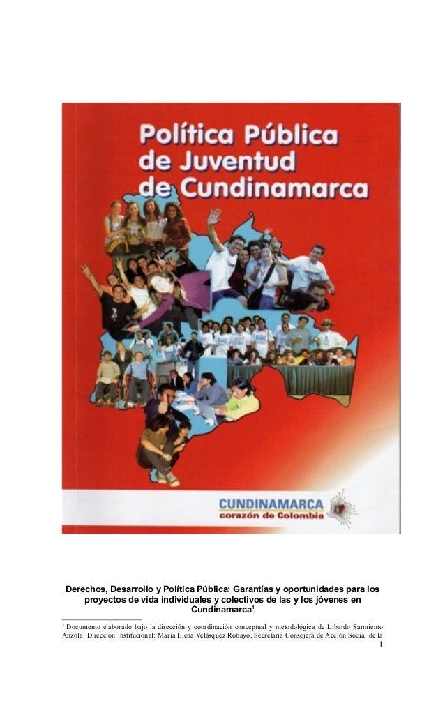 Derechos, Desarrollo y Política Pública: Garantías y oportunidades para los proyectos de vida individuales y colectivos de...