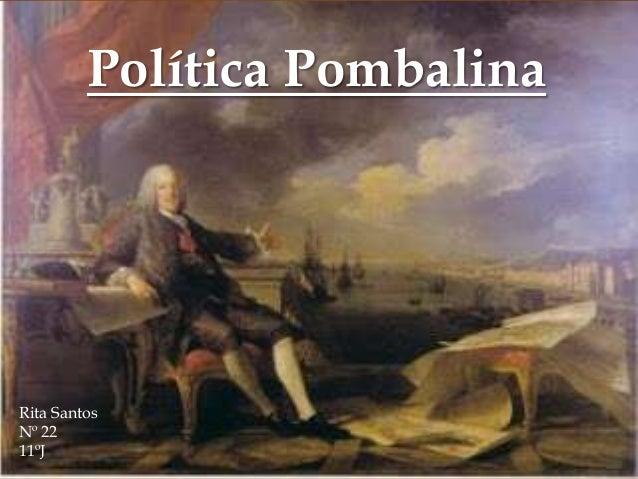 Política PombalinaRita SantosNº 2211ºJ
