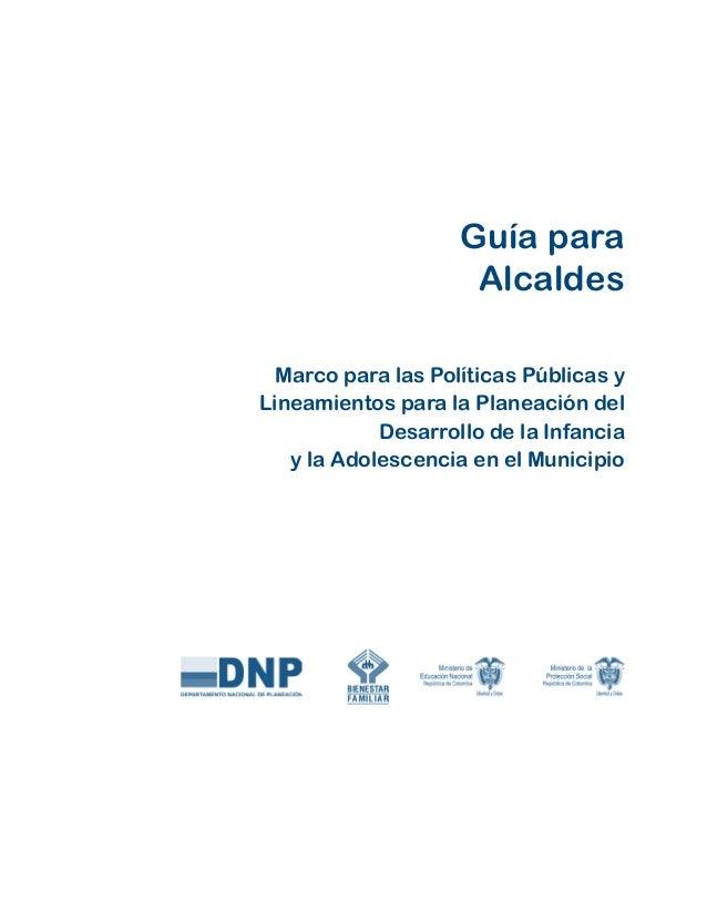 Guía para                     Alcaldes  Marco para las Políticas Públicas yLineamientos para la Planeación del            ...