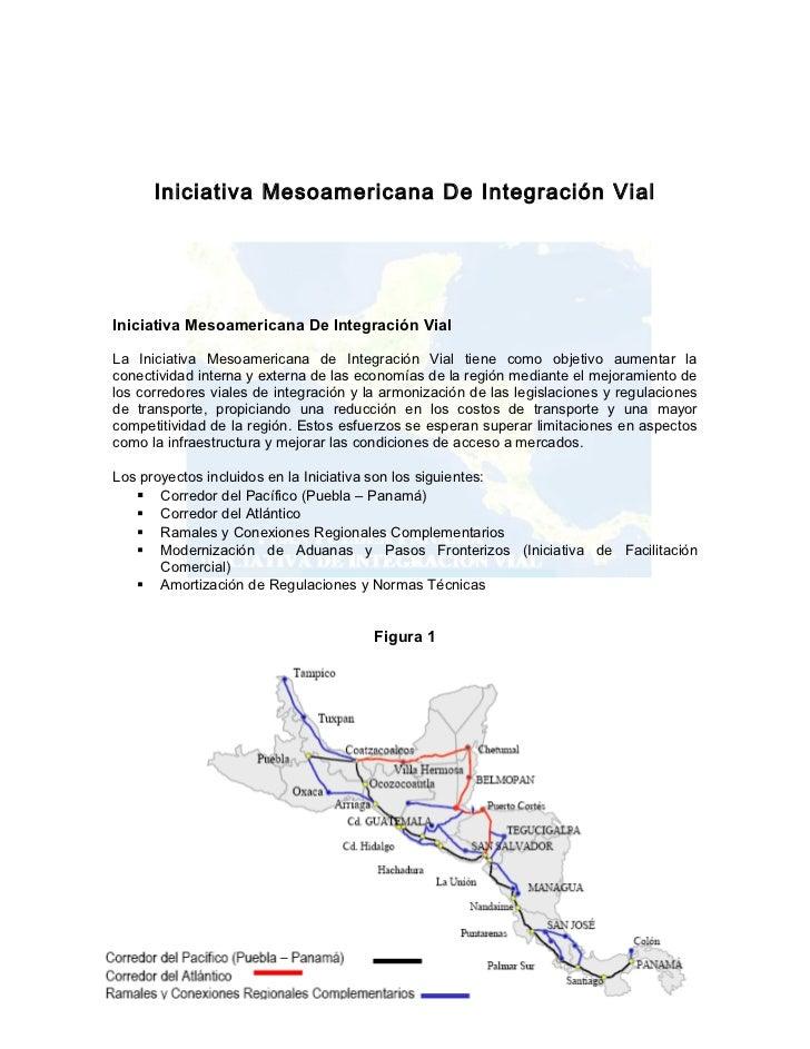Iniciativa Mesoamericana De Integración VialIniciativa Mesoamericana De Integración VialLa Iniciativa Mesoamericana de Int...