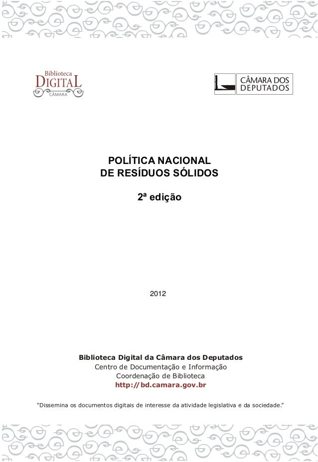 POLÍTICA NACIONALDE RESÍDUOS SÓLIDOS     2ª edição        2012