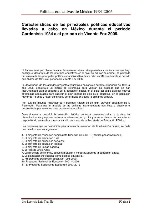 PolíticaseducativasdeMéxico1934‐2006 Lic.LeoncioLaizTrujillo Página1 Características de las principales polític...