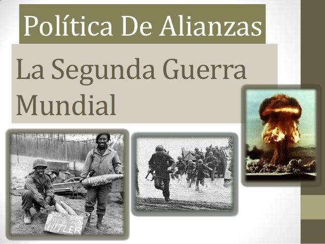 Política De AlianzasLa Segunda GuerraMundial
